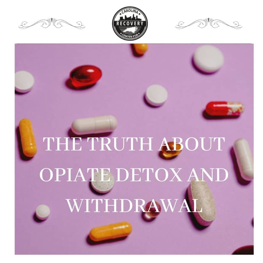 The Truth About Opiate Detox and Withdrawal