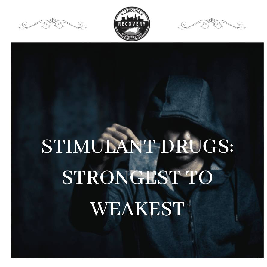 Stimulant Drugs: Strongest to Weakest
