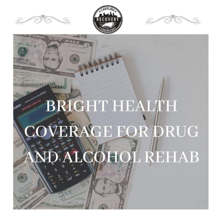 Bright Health Insurance Coverage for Drug and Alcohol Rehab