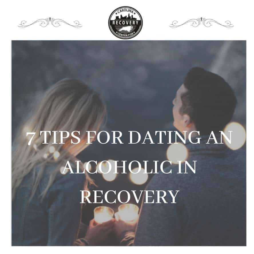 7 Tips for Dating an Alcoholic in Recovery