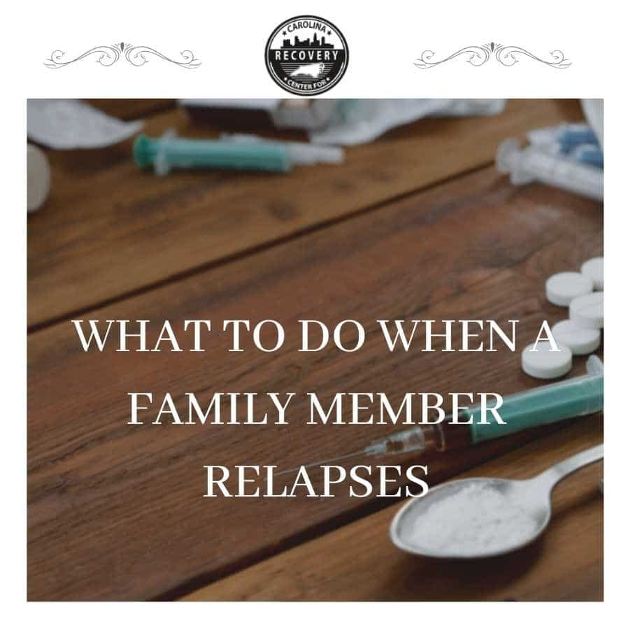 What to Do When a Family Member Relapses