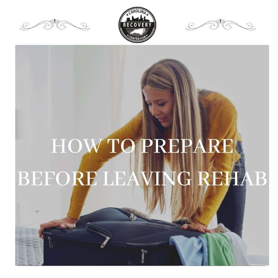 How To Prepare Before Leaving Rehab