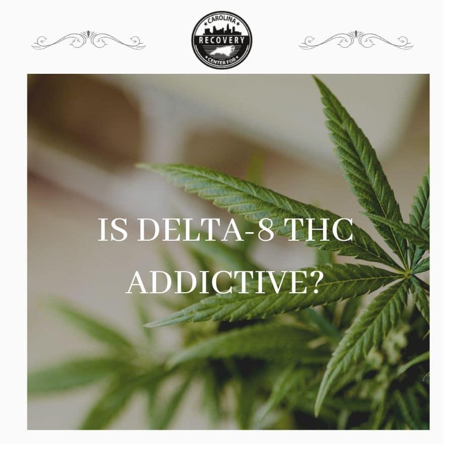 Is Delta-8 THC Addictive?
