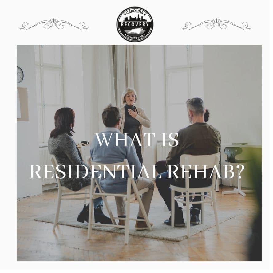 What is Residential Rehab?
